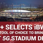LG U+選用iBwave解決方案來完成亞洲首個5G體育場設計