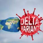 【好擔心 Delta 變種病毒入侵台灣】Delta 肆虐全球!它到底如何在這些國家迅速散播?